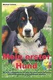 Mein erster Hund: Ein A bis Z Ratgeber für all jene, die einen Hund als neues...