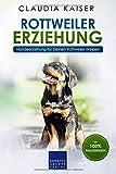 Rottweiler Erziehung: Hundeerziehung für Deinen Rottweiler Welpen