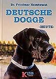 Deutsche Dogge heute (Das besondere Hundebuch)