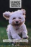 Hunde Trainingstagebuch: Malteser I Training I Gesundheit I Notizen I Welpen I...