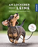 An lockerer Leine: Der leichte Weg zum leinenführigen Hund