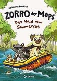 Zorro, der Mops (Band 2) - Der Held vom Sommersee: Zweiter Band einer tierischen...