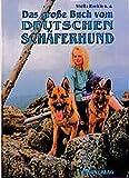 Das große Buch vom Deutschen Schäferhund (Das besondere Hundebuch)