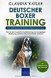Deutscher Boxer Training - Hundetraining für Deinen Deutschen Boxer: Wie Du durch...